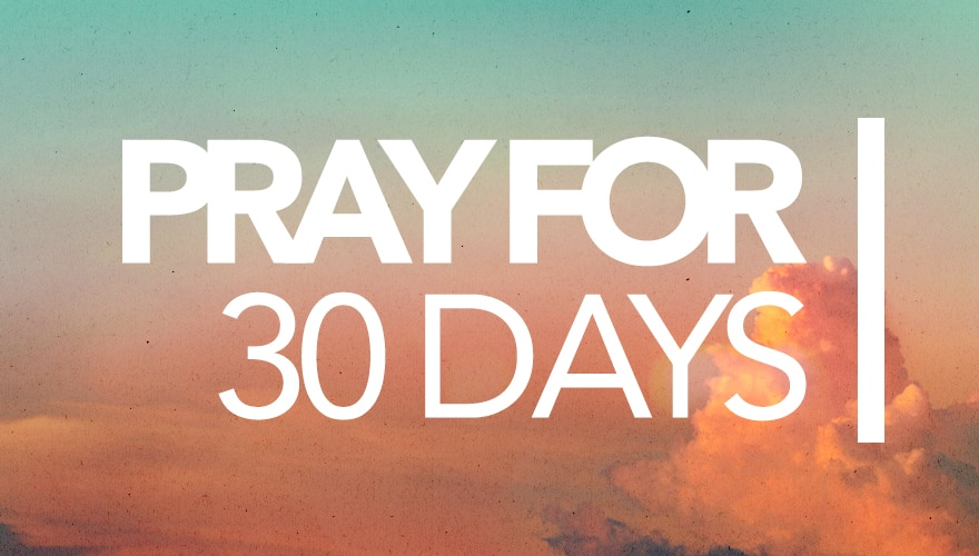 Event: Pray for 30 Days (direct link)