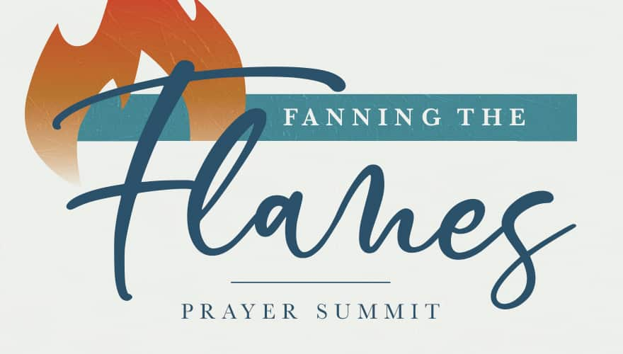 Event: Fanning the Flames Prayer Summit 2021