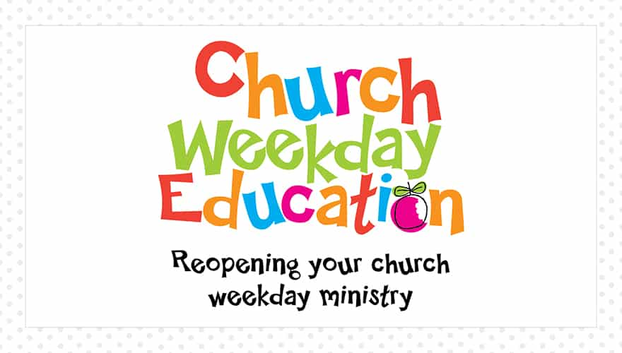 Resource: Reopening your church weekday ministry (CWE)