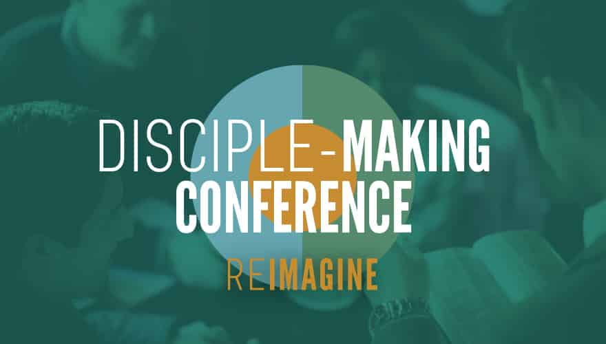 Event: Disciple-Making Conference 2021 (Accelevents Embed)