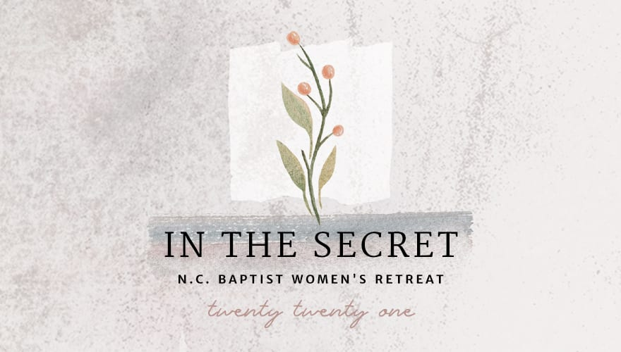 Event: 2021 Women's Retreat: In the Secret